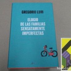 Libros de segunda mano: LURI, GREGORIO: ELOGIO DE LAS FAMILIAS SENSATAMENTE IMPERFECTAS. Lote 146603845