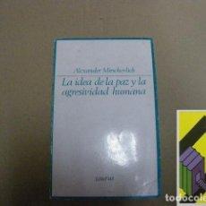 Libros de segunda mano: MITSCHERLICH, ALEXANDER:LA IDEA DE LA PAZ Y LA AGRESIVIDAD HUMANA (TRAD:JESUS AGUIRRE). Lote 131177040