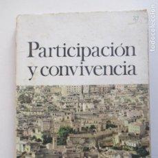 Libros de segunda mano: PARTICIPACIÓN Y CONVIVENCIA. DONCEL. GABINETE DE EDUCACIÓN POLÍTICO -SOCIAL DE LA JUVENTUD. 1970. Lote 131351214