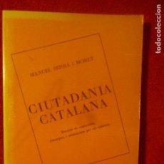 Libros de segunda mano: MANUEL SERRA I MORET. CIUTADANIA CATALANA. LLETRA VIVA LLIBRES, BARCELONA, 1978. Lote 131383178