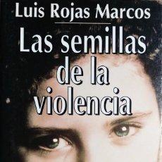 Libros de segunda mano: LAS SEMILLAS DE LA VIOLENCIA / LUIS ROJAS MARCOS. MADRID : ESPASA CALPE, 1995.. Lote 136604440