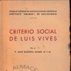 Libros de segunda mano: CRITERIO SOCIAL DE LUIS VIVES (J.B. GOMIS 1946) SIN USAR. Lote 131797502