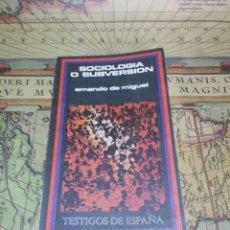 Libros de segunda mano: SOCIOLOGIA O SUBVERSION. AMANDO DE MIGUEL. Lote 131911449