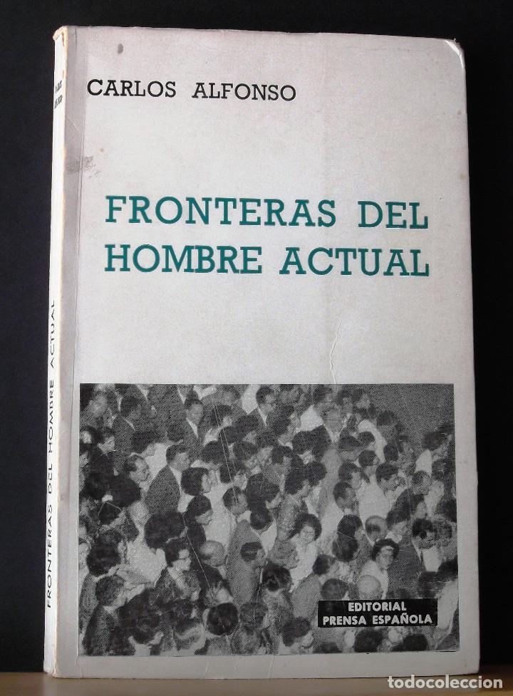 FRONTERAS DEL HOMBRE ACTUAL. CARLOS ALFONSO. (Libros de Segunda Mano - Pensamiento - Sociología)