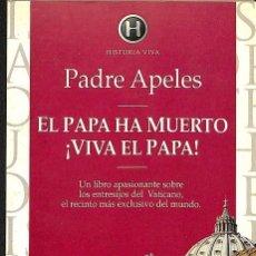 Libros de segunda mano: EL PAPA HA MUERTO, VIVA EL PAPA -- PADRE APELES --REF-5ELLCAR. Lote 132114074