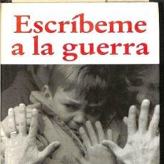 Libros de segunda mano: ESCRÍBEME A LA GUERRA -- PACO LOBATÓN ---REF-5ELLCAR. Lote 132114138