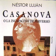 Libros de segunda mano: CASANOVA O LA INCAPACITAT DE PERVERSIO -- NESTOR LUJAN ---REF-5ELLCAR . Lote 132114334