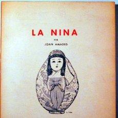 Libros de segunda mano: AMADES, JOAN - LA NINA - BARCELONA 1965 - PAPER DE FIL - 400 EXEMPLARS - IL·LUSTRAT. Lote 132354991