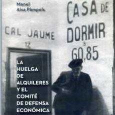 Libros de segunda mano: AISA PÀMPOLS, MANEL: LA HUELGA DE ALQUILERES Y EL COMITÉ DE DEFENSA ECONÓMICA BARCELONA 1931. Lote 194113596