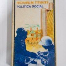 Libros de segunda mano: RICHARD M. TITMUSS. POLÍTICA SOCIAL. ARIEL, 1A ED. BARCELONA 1981. ED. JOSÉ GARCÍA-DURAN.. Lote 132473342
