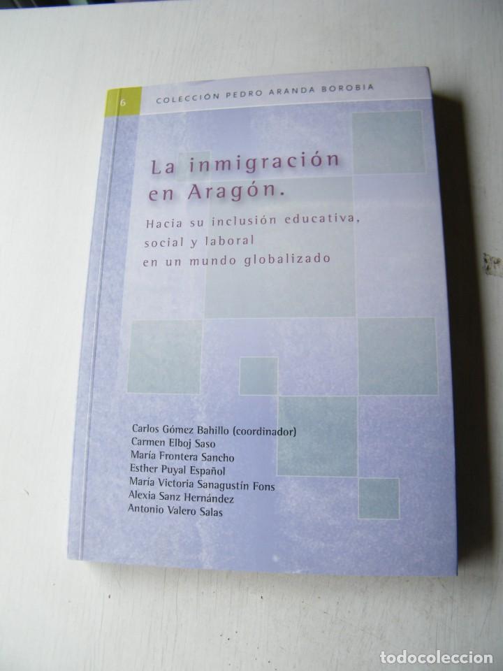 LA INMIGRACIÓN EN ARAGÓN - AA.VV - GOBIERNO DE ARAGÓN - ZARAGOZA (2004) (Libros de Segunda Mano - Pensamiento - Sociología)