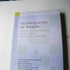 Libros de segunda mano - LA INMIGRACIÓN EN ARAGÓN - AA.VV - GOBIERNO DE ARAGÓN - ZARAGOZA (2004) - 132493734