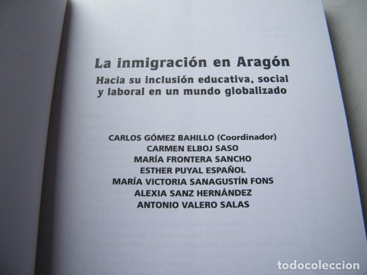 Libros de segunda mano: LA INMIGRACIÓN EN ARAGÓN - AA.VV - GOBIERNO DE ARAGÓN - ZARAGOZA (2004) - Foto 3 - 132493734