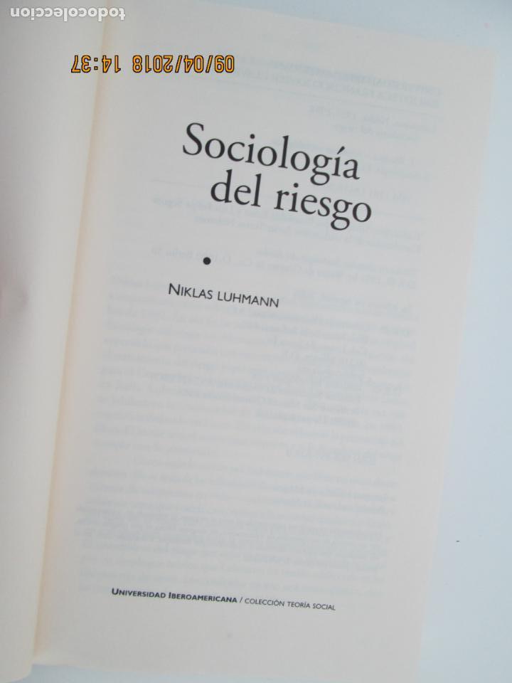 Libros de segunda mano: SOCIOLOGIA DEL RIESGO - NIKLAS LUHMANN - UNIVERSIDAD IBEROAMERICANA MEXICO 2006 - Foto 4 - 132601034
