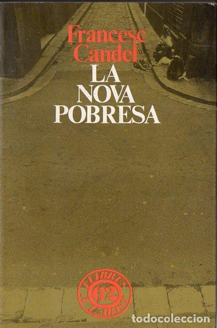 FRANCESC CANDEL : LA NOVA POBRESA (EDICIONS 62, 1989) EN CATALÁN (Libros de Segunda Mano - Pensamiento - Sociología)