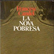 Libros de segunda mano: FRANCESC CANDEL : LA NOVA POBRESA (EDICIONS 62, 1989) EN CATALÁN. Lote 132671314