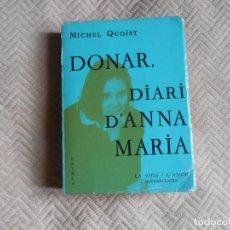 Libros de segunda mano: DONAR , DIARI D'ANNA MARÍA - MICHEL QUOIST. Lote 133190786