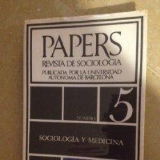 Libros de segunda mano: PAPERS. REVISTA DE SOCIOLOGÍA (UAB) NÚMERO 5. SOCIOLOGÍA Y MEDICINA. Lote 133225045