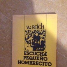 Libros de segunda mano: ESCUCHA PEQUEÑO HOMBRECITO (WILHEM REICH). Lote 133226299