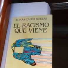 Libros de segunda mano: EL RACISMO QUE VIENE TOMAS CALVO. Lote 133703165