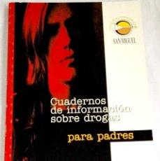 Libros de segunda mano: CUADERNOS DE INFORMACIÓN SOBRE DROGAS PARA PADRES - 1997. Lote 133723478
