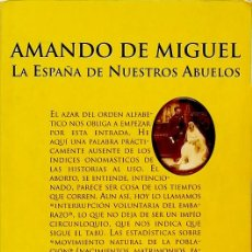 Libros de segunda mano: LA ESPAÑA DE NUESTROS ABUELOS - AMANDO DE MIGUEL. Lote 133731390