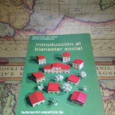 Libros de segunda mano: INTRODUCCION AL BIENESTAR SOCIAL. PATROCINIO DE LAS HERAS Y ELVIRA CORTAJARENA. Lote 133772158