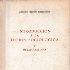 Libros de segunda mano: INTRODUCCIÓN A LA TEORÍA SOCIOLÓGICA I: METASOCIOLOGÍA (A. PERPIÑÁ 1984) SIN USAR. Lote 133807474