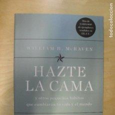 Libros de segunda mano: HAZTE LA CAMA MCRAVEN, WILLIAM H. PUBLICADO POR EDITORIAL PLANETA (2018) 169PP. Lote 133809550