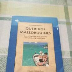 Libros de segunda mano: QUERIDOS MALLORQUINES, CLAVES DEL TRATAMIENTO PERSONAL EN LA ISLA DE MALLORCA - GUY DE FORESTIER. Lote 133812770