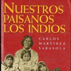 Libros de segunda mano: MARTÍNEZ SARASOLA ; NUESTROS PAISANOS LOS INDIOS (EMECÉ, 1998). Lote 133997502