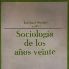 Libros de segunda mano: LEONHARD REINISCH Y OTROS. SOCIOLOGÍA DE LOS AÑOS VEINTE. MADRID, 1969.. Lote 179196415