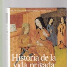 Libros de segunda mano: HISTORIA DE LA VIDA PRIVADA - DE EUROPA FEUDAL AL RENACIMIENTO - TAURUS / PRECINTADO, SIN USO. Lote 134067794