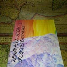 Libros de segunda mano: REINSERCION SOCIAL Y DROGODEPENDENCIAS- 1987. Lote 134590234