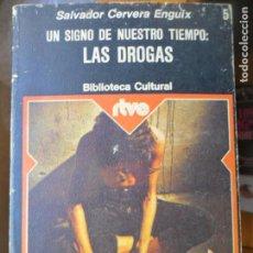 Libros de segunda mano: UN SIGNO DE NUESTRO TIEMPO: LAS DROGAS , SALVADOR CERVERA ENGUIX, BIBLIOTECA CULTURAL RTVE 5, 1975 . Lote 134729786