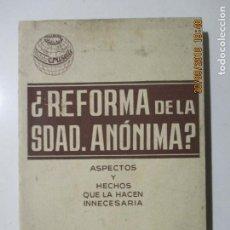 Libros de segunda mano: ¿REFORMA DE LA SOCIEDAD ANÓNIMA? JOSÉ CRUSELLS INGLÉS. PRIMERA EDICIÓN. BARCELONA 1950. Lote 134937210
