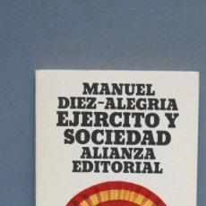 Libros de segunda mano: EJÉRCITO Y SOCIEDAD. MANUEL DÍEZ-ALEGRÍA. Lote 135080118