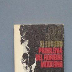 Libros de segunda mano: EL FUTURO, PROBLEMA DEL HOMBRE MODERNO. EUGEN BÖHLER. Lote 135080846