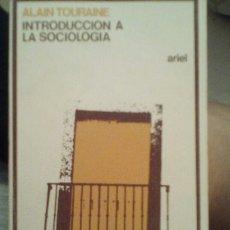 Libros de segunda mano: INTRODUCCIÓN A LA SOCIOLOGÍA. ALAIN TOURAINE. Lote 135164419