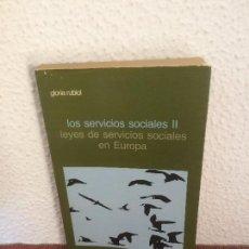 Libros de segunda mano: LOS SERVICIOS SOCIALES II. LEYES DE SERVICIOS SOCIALES EN EUROPA - GLORIA RUBIOL - SIGLO XXI. Lote 135219262