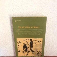 Libros de segunda mano: LOS SERVICIOS SOCIALES I - GLORIA RUBIOL - SIGLO XXI. Lote 135219486