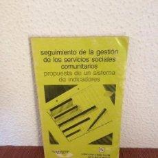 Libros de segunda mano: SEGUIMIENTO DE LA GESTIÓN DE LOS SERVICIOS SOCIALES COMUNITARIOS - SIGLO XXI. Lote 135240014