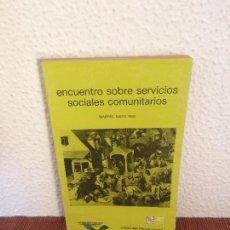 Libros de segunda mano: ENCUENTRO SOBRE SERVICIOS SOCIALES COMUNITARIOS - SIGLO XXI. Lote 135241158