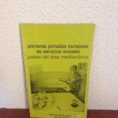 Libros de segunda mano: PRIMERAS JORNADAS EUROPEAS DE SERVICIOS SOCIALES. PAÍSES DEL ÁREA MEDITERRÁNEA - SIGLO XXI. Lote 135241502