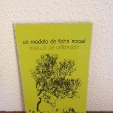 Libros de segunda mano: UN MODELO DE FICHA SOCIAL. MANUAL DE UTILIZACIÓN - SIGLO XXI. Lote 135242058