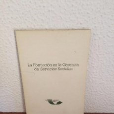 Libros de segunda mano: LA FORMACIÓN EN LA GERENCIA DE SERVICIOS SOCIALES - SIGLO XXI. Lote 135242750
