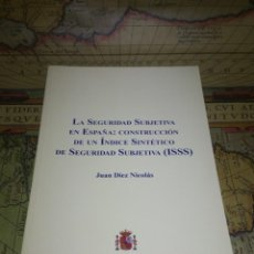 Libros de segunda mano: LA SEGURIDAD SUBJETIVA EN ESPAÑA- CONSTRUCCION DE UN INDICE SINTETICO DE SEGURIDAD SUBJETIVA-2011. Lote 135363310