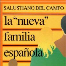 Libros de segunda mano: LA NUEVA FAMILIA ESPAÑOLA / SALUSTIANO DEL CAMPO. Lote 135396374