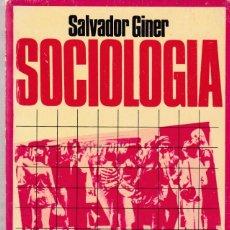 Libros de segunda mano: SALVADOR GINER - SOCIOLOGIA - EDICIONES PENÍNSULA 1974. Lote 135437290