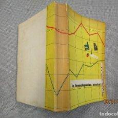 Libros de segunda mano: SOCIOLOGIA, LA INVESTIGACION SOCIAL - JESUS MARIA VAZQUEZ - EDI OPE 1962 406PAG, LEXICO BIBLIOGRAFIA. Lote 135489790